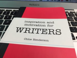 Inspiration and Motivation for Writers Chloe Henderson